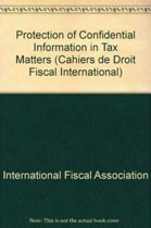 Protection of Confidential Information in Tax Matters