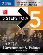5 Steps to a 5: AP U.S. Government & Politics 2017, Cross-Platform Edition