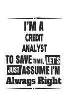 I'm A Credit Analyst To Save Time, Let's Just Assume I'm Always Right