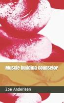 Muscle building counselor