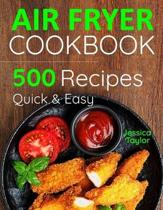Air Fryer Cookbook: 500 Recipes for Beginners. Easy Quick and Tasty.