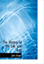 The History of the Life and Acts
