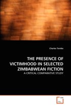 The Presence of Victimhood in Selected Zimbabwean Fiction