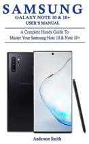 Samsung Galaxy Note 10 & 10+ User's Manual: A Complete Handy Guide To Master Your Samsung Note 10 & Note 10+