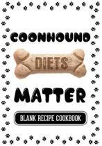 Coonhound Diets Matter