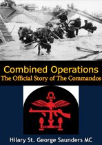 Combined Operations; The Official Story of The Commandos