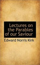 Lectures on the Parables of Our Saviour