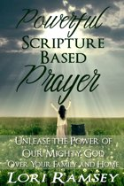 Powerful Scripture Based Prayer