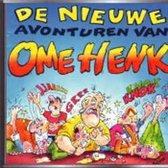 Ome Henk - De Nieuwe Avonturen Van