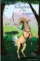 Finding the Kingdom of the Centaurs