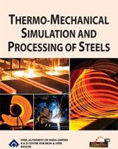 Thermo-Mechanical Simulation and Processing of Steels