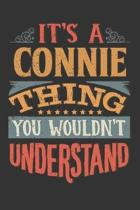 Its A Connie Thing You Wouldnt Understand: Connie Diary Planner Notebook Journal 6x9 Personalized Customized Gift For Someones Surname Or First Name i