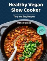 Healthy Vegan Slow Cooker Cookbook