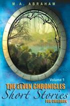 The Elven Chronicles Short Stories for Children