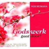 Gods werk gaat door! (Gemengd koor Vox Humana)