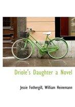 Driole's Daughter a Novel