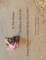 In the Water Is Where We'll Be- Come Vacation with Molly and Me!!