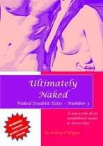 Ultimately Naked (Naked Student Tales - Number 3)