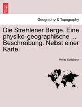 Die Strehlener Berge. Eine Physiko-Geographische ... Beschreibung. Nebst Einer Karte.