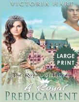 A Royal Predicament ***large Print Edition***