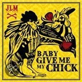 Baby Give Me My Chick