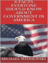 6 Facts Everyone Should Know About Government In America