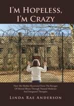 I'm Hopeless, I'm Crazy