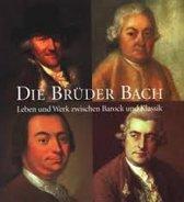 Die Brüder Bach Leben und Werk zwischen Barock und Klassik