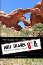 Why Travel When You Can Live There? USA
