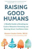Raising Good Humans