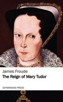 The Reign of Mary Tudor