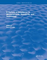 A Century of Excellence in Measurements, Standards, and Technology