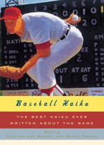 Baseball Haiku: The Best Haiku Ever Written about the Game