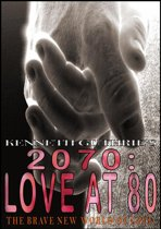 2070: Love at 80 (Romance Series)