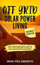 Off Grid Solar Power Living Mobile Edition