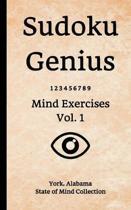 Sudoku Genius Mind Exercises Volume 1: York, Alabama State of Mind Collection