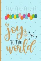 Joy To The World: Christmas gifts: Small Lined Notebook / Journal To Write In (6'' x 9'') - Gift Idea For Christmas