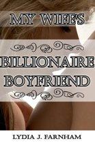 My Wife's Billionaire Boyfriend (A Cuckold Story)
