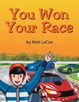 You Won Your Race