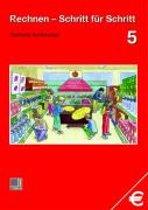 Rechnen Schritt für Schritt 5. Schülerbuch