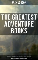 The Greatest Adventure Books of Jack London: Sea Novels, Gold Rush Thrillers, Tales of the South Seas and the Wild North & Animal Stories