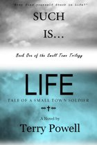 Such is Life, Tale of a Small Town Soldier