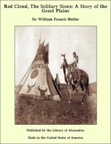Red Cloud, The Solitary Sioux: A Story of the Great Plains