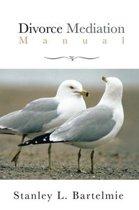 Divorce Mediation Manual