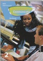 Werkboek 2 Zakelijke Communicatie niveau III/IV Professionele Communicatie