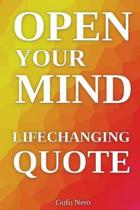 Open Your Mind: Lifechanging Quotes