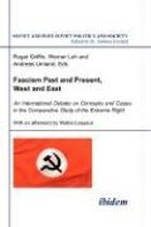 Fascism Past and Present, West and East - An International Debate on Concepts and Cases in the Comparative Study of the Extreme Right