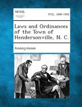 Laws and Ordinances of the Town of Hendersonville, N. C.