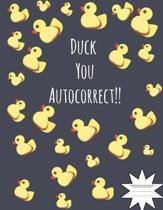 Duck You Autocorrect Composition Notebook