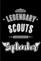 Legendary Scouts are born in September: Blank Lined Scout Journal Notebooks Diary as Appreciation, Birthday, Welcome, Farewell, Thank You, Christmas,